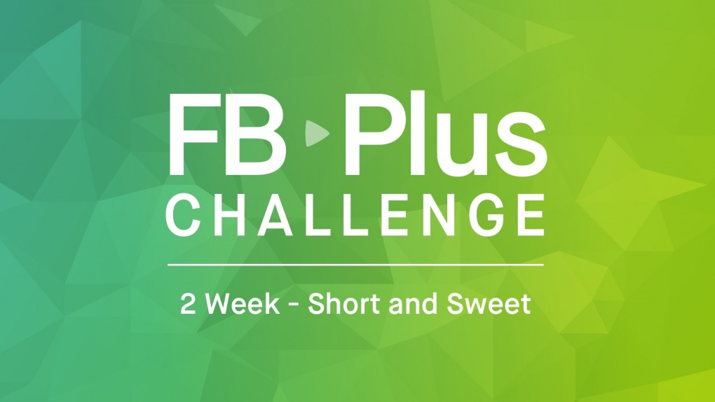FB Plus Short and Sweet Challenge: Under 20 Minutes a Day