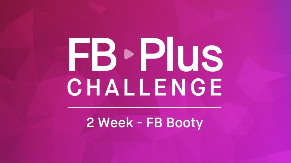 FB Plus 2 Week FB Booty Challenge