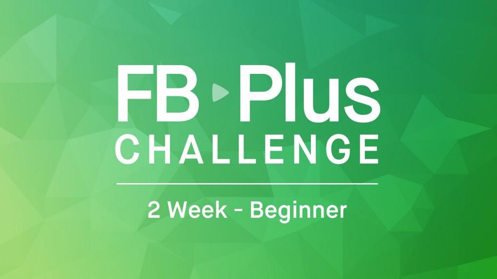 FB Plus Challenge: FB Beginner