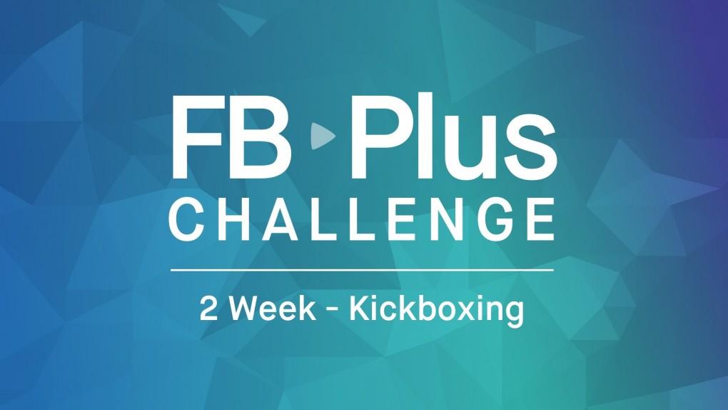 FB Plus Challenge: Kickboxing