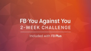 2 Week FB You Against You Challenge